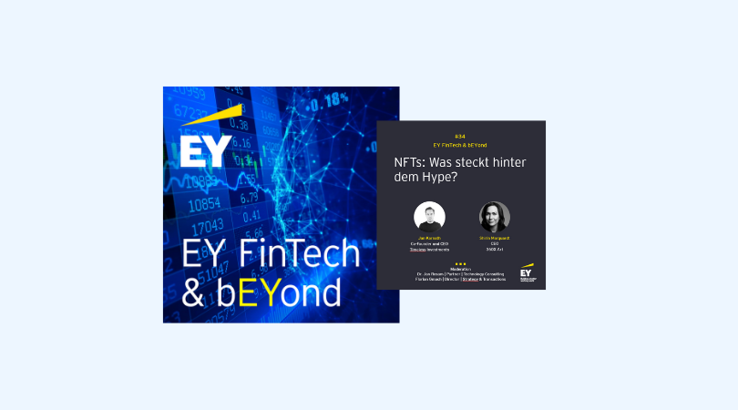 EY FinTech & bEYond: #034 - NFTs: Was steckt hinter dem Hype?
